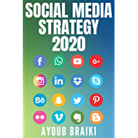 social media strategy 2020: The 2020's Ultimate Best Strategies to Become an Expert and Create Your Personal Brand Using Facebook, Twitter, Youtube & Instagram And more ! (English Edition)