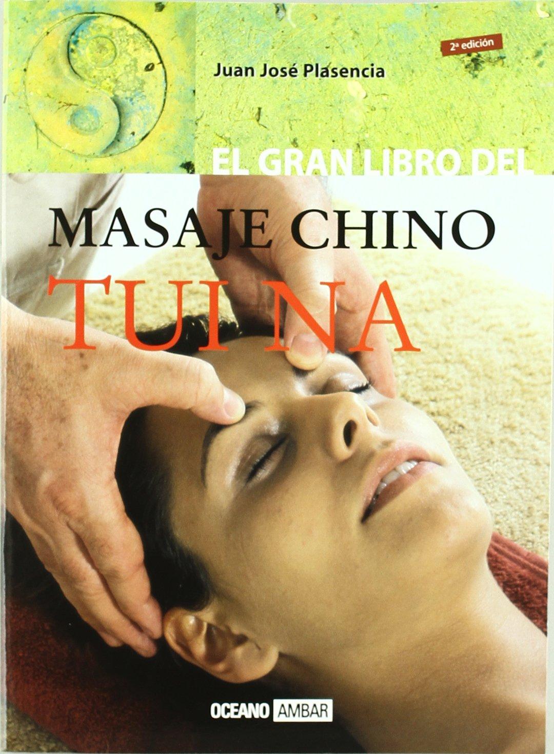 El gran libro del masaje chino Tui Na: El masaje del ...