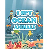 I Spy Ocean Animals: A Fun Guessing Game Picture Book for Kids Ages 2-5, Toddlers and Kindergartners ( Picture Puzzle…