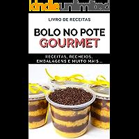 Bolo no Pote Gourmet: Receitas de Bolo no Pote para Fazer e Vender Passo a passo (Gourmet, Recheios, Dicas, para Vender)