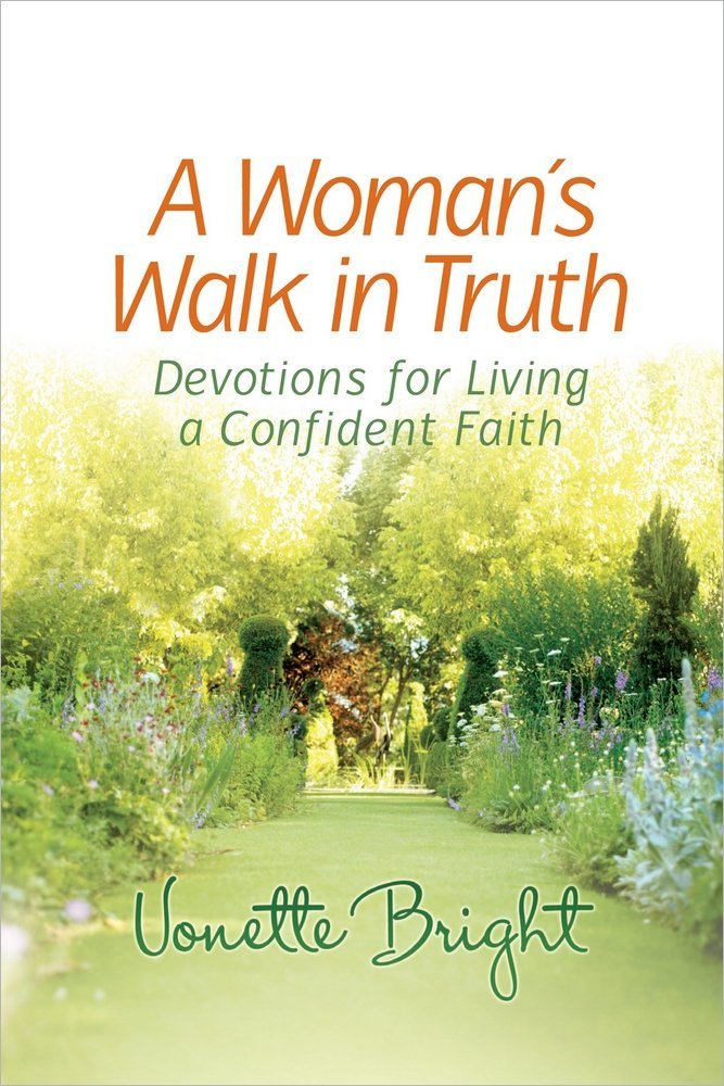 A Woman's Walk in Truth: Devotions for Living a Confident Faith PDF