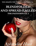 Blindfolded and Spread-eagled (The Initiation Book 2) (English Edition)