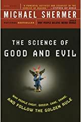 The Science of Good and Evil: Why People Cheat, Gossip, Care, Share, and Follow the Golden Rule (Holt Paperback) Paperback