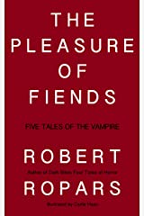 The Pleasure of Fiends: Five Tales of the Vampire Kindle Edition