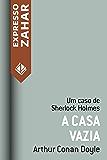 A casa vazia: Um caso de Sherlock Holmes