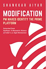 Modification  PM MAKES IDENTITY THE PRIME PLATFORM (Aadhaar: A Biometric History of India's 12-digit Revolution) Kindle Edition