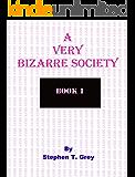 A very bizarre society.: 'A very bizarre society.' Book 1