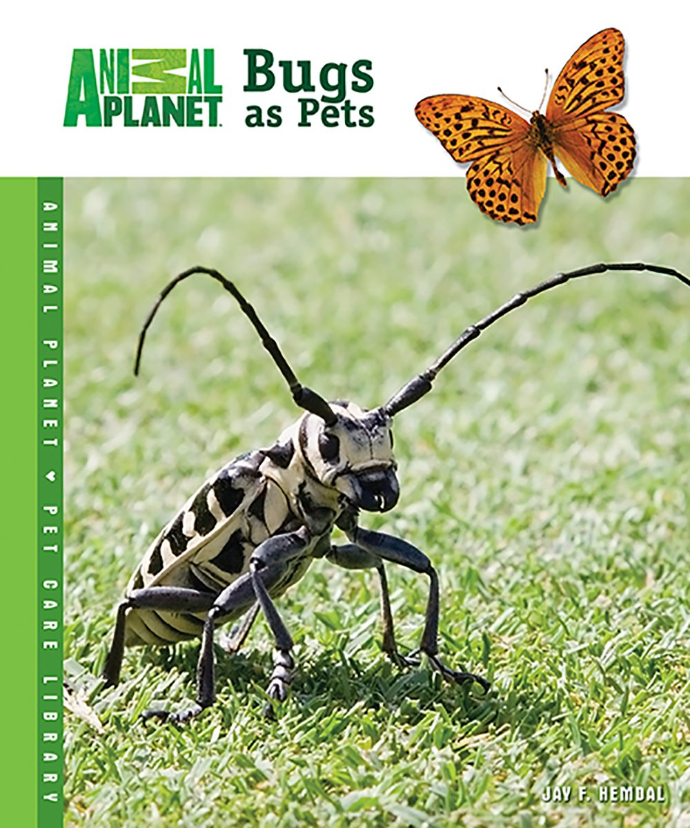 Bugs as Pets (Animal Planet® Pet Care Library)