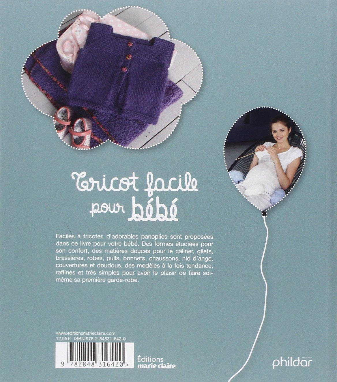 Amazon.fr - Tricot facile pour bébé - Charlotte Rion, Frédérique Alexandre,  Pierre Nicou - Livres 5a7630a40c9d