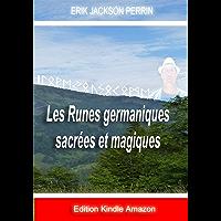 LES RUNES GERMANIQUES SACREES ET MAGIQUES (French Edition)