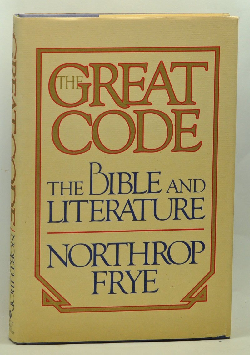 The Great Code: The Bible and Literature Hardcover – 1982 Northrop Frye Harcourt Brace Jovanovich 015136902X 406270177