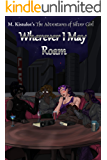 Wherever I May Roam (The Argent Road Book 1)