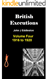 British Executions - Volume Four 1916 to 1920
