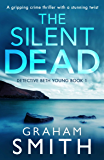 The Silent Dead: A gripping crime thriller with a stunning twist