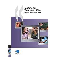 Regards Sur L'Education 2008: Les Indicateurs de L'Ocde