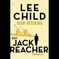 Geen oefening (Jack Reacher Book 8)