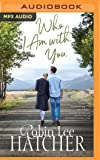 Who I Am with You (A Legacy of Faith Novel)