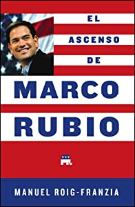 El Ascenso de Marco Rubio (Spanish Edition)