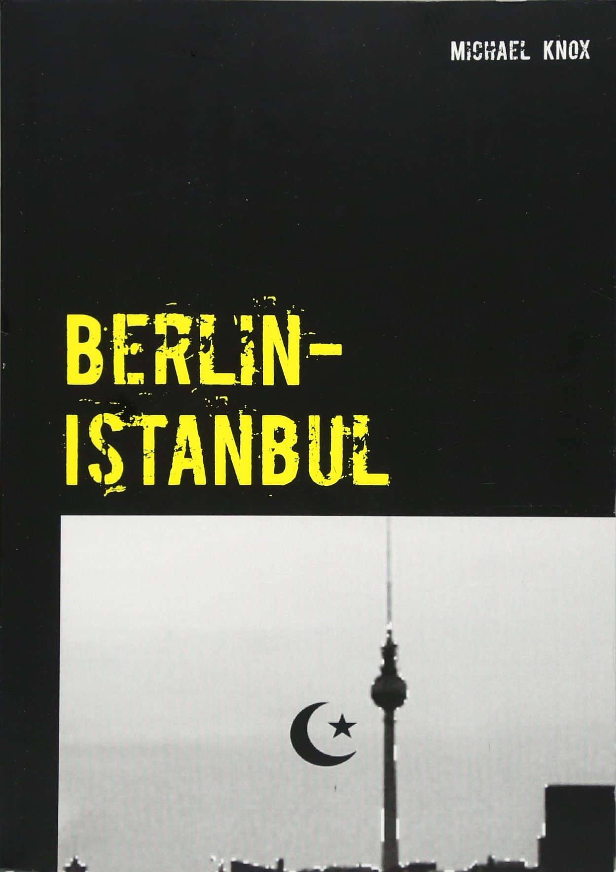 Berlin-Istanbul: Ein Thriller von Michael Knox