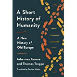 A Short History of Humanity: A New History of Old Europe