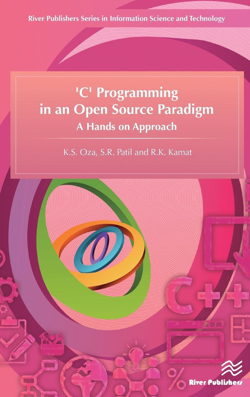 C Programming in an Open Source Paradigm: A Hands on Approach (covers research which ushers the 21st Century into an Internet and multimedia era. ... into the latest research and developments.) pdf epub