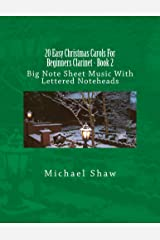 20 Easy Christmas Carols For Beginners Clarinet - Book 2: Big Note Sheet Music With Lettered Noteheads Kindle Edition