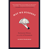 May We Suggest: Restaurant Menus and the Art of Persuasion (English Edition)