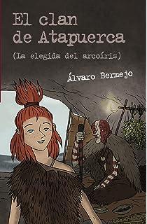 El clan de Atapuerca 2: La elegida del arcoíris (Literatura Juvenil (A Partir