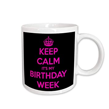 Keep Calm Its My Birthday Week Pics The Galleries Of Hd Wallpaper