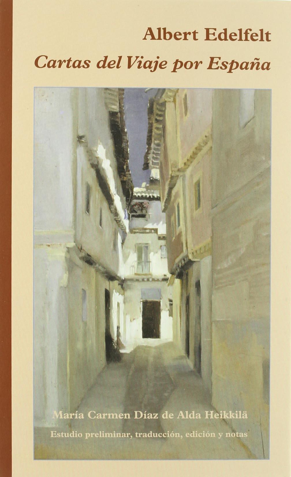 Cartas del Viaje por España: Amazon.es: Edelfelt, Albert, Díaz de Alda Heikkilä, María Carmen: Libros