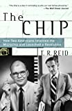 The Chip : How Two Americans Invented the Microchip and Launched a Revolution