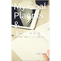 My Goal Planner & Journal (Goal Setting Book 9) (English Edition)