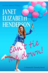 Can't Tie Me Down!: Romantic Comedy (Sinclair Sisters Trilogy Book 1) Kindle Edition