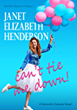 Can't Tie Me Down!: Romantic Comedy (Sinclair Sisters Trilogy Book 1) (English Edition)