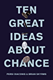 Ten Great Ideas about Chance