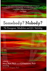 Somebody? Nobody?: The Enneagram, Mindfulness and Life's Unfolding Kindle Edition