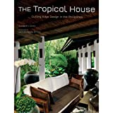 The Tropical House: Cutting Edge Design in the