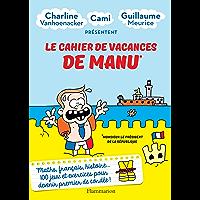 Le cahier de vacances de Manu (ARTHAUD - COLL)