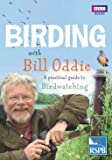 Birding With Bill Oddie: A practical guide to birdwatching
