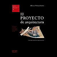El proyecto de arquitectura: Concepto, proceso y representación (Estudios Universitarios de Arquitectura nº 16)