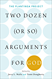 Two Dozen (or so) Arguments for God: The Plantinga Project