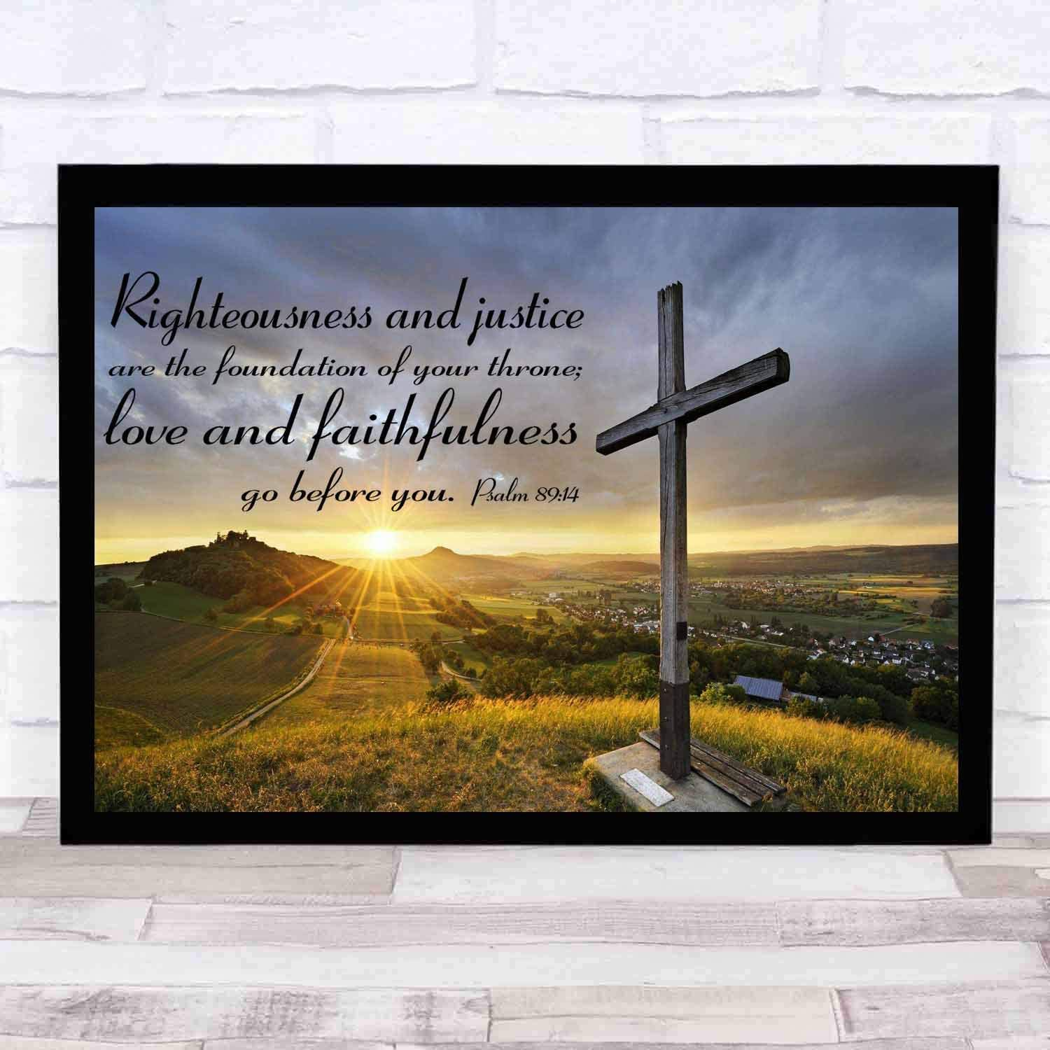 Amazon.com: cupGTR :) Psalm 8914, Righteousness and Justice are The  Foundation of Your Throne Love and Faithfulness Go Before You.Religious  Home Decor Bible Scripture Art 12x10: Posters & Prints