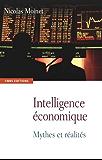 Intelligence économique. Mythes et réalités: Mythes et réalités