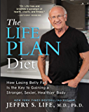 The Life Plan Diet: How Losing Belly Fat is the Key to Gaining a Stronger, Sexier, Healthier Body (English Edition)