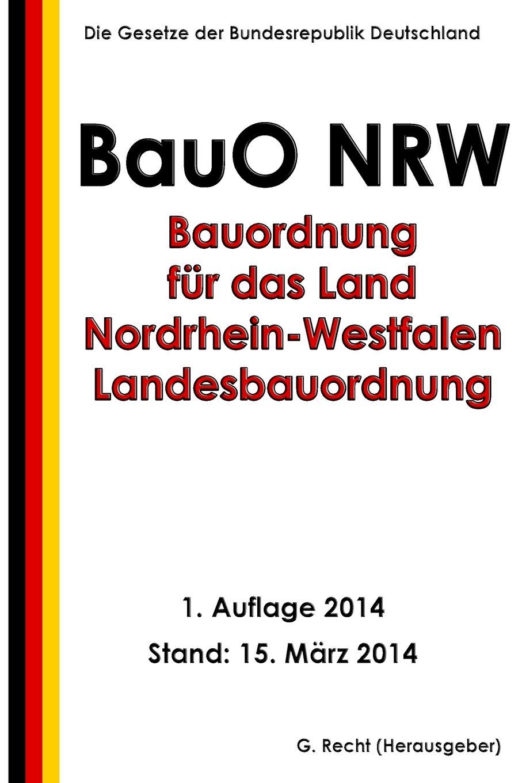 Bauordnung Fur Das Land Nordrhein Westfalen Landesbauordnung Bauo