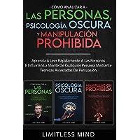 Cómo Analizar A Las Personas, Psicología Oscura Y Manipulación Prohibida: Aprenda A Leer Rápidamente A Las Personas E…