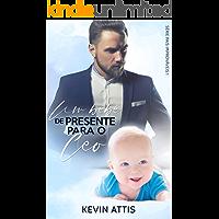 Um Bebê de Presente para o CEO - Pais Improváveis 1 (Livro Único)