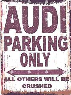 AUDI Parking Sign Lesser Cars will be Clamped Sign Joke Road Sign