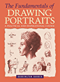 The Fundamentals of Drawing Portraits (English Edition)