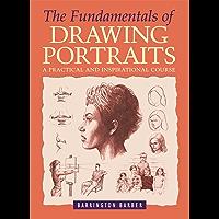 The Fundamentals of Drawing Portraits (English Edition)